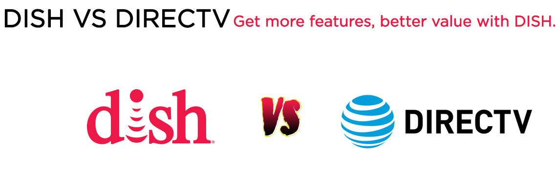 direct tv vs dish network Side-by-side comparison of dish vs directv - get the channels you watch for the lowest price stop paying for hundreds of channels you never watch.